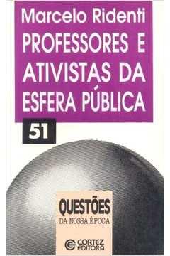 Professores e ativistas da esfera pública