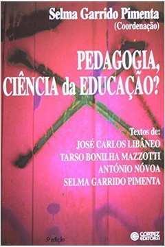 PEDAGOGIA, CIENCIA DA EDUCACAO? / 3ª EDICAO