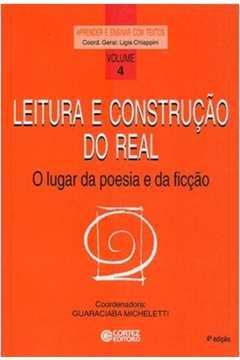 Leitura e Construçao do Real - o Lugar da Poesia e da Ficçao