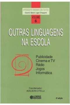 Outras Linguagens na Escola: Publicidade, Cinema e Tv, Rádio - V. 6