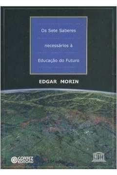 Os Sete Saberes Necessário à Educação do Futuro