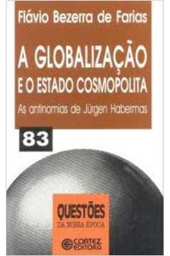 A Globalização e o Estado Cosmopolita