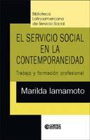 El Servicio Social En La Contemporaneidad: Trabajo Y Formación Profesional
