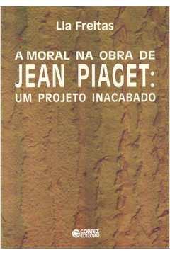 A moral na obra de Jean Piaget: um projeto inacabado