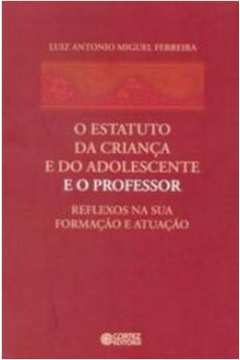 ESTATUTO DA CRIANCA E DO ADOLESCENTE E O PROFESSOR