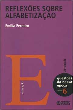 Reflexões Sobre Alfabetização - Vol. 06