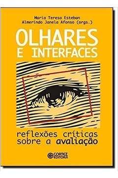 Olhares e Interfaces - Reflexões e Críticas Sobre a Avaliação