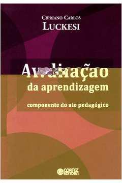 Avaliação da Aprendizagem: Componente do Ato Pedagógico