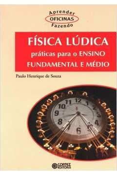 Fisica Ludica Praticas para o Ensino Fundamental e Medio