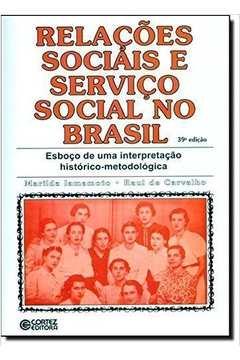 Relacoes sociais e servico social no brasil - esboco de uma interpretacao h