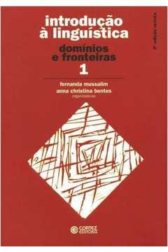 Introdução à linguística: domínios e fronteiras (Vol. 1)