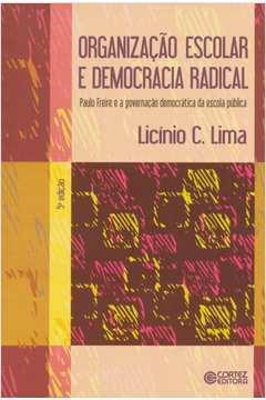 Organização escolar e democracia radical: Paulo Freire e a governação democrática da escola pública