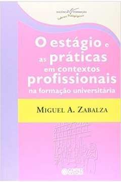 O Estágio e as práticas em contextos profissionais na formação universitária
