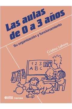 Las Aulas de 0 a 3 Anos Su Organizacion y Funcionamiento