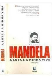Nelson Mandela - A Luta E A Minha Vida