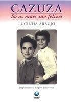 Cazuza - Só as Mães São Felizes