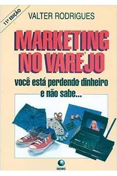 Marketing No Varejo - Voce Esta Perdendo Dinheiro E Nao Sabe
