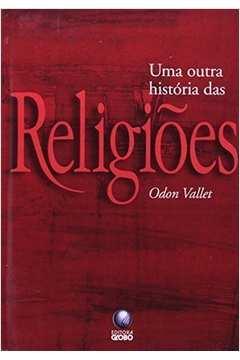 Uma Outra História Das Religiões