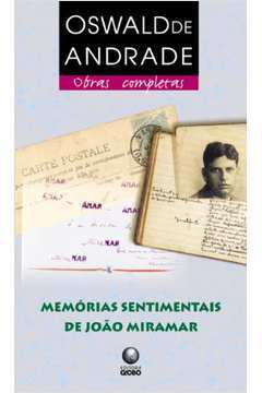 Memórias Sentimentais de João Miramar (oswald de Andrade Obras Completas)