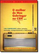 O melhor de Max Gehringer na CBN - Vol. 1 - 120 conselhos sobre car...