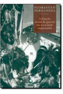 A Funcao Social da Guerra na Sociedade Tupinamba