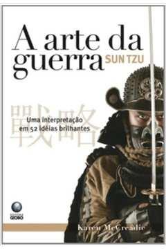 Sun Tzu: a Arte da Guerra (uma Interpretação em 52 Ideias Brilhantes)