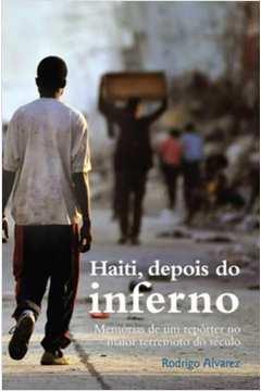 Haiti, Depois do Inferno - Memórias de um Repórter no Maior