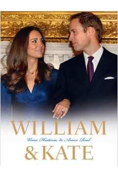 William & Kate: uma História de Amor Real