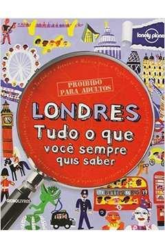 Londres: Tudo o que Você Sempre Quis Saber