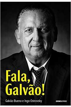 Fala, Galvão!