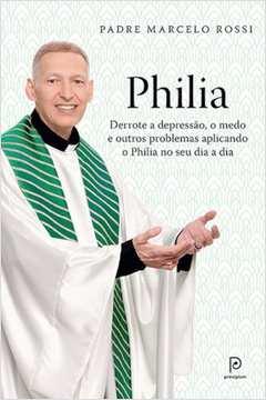 Philia - Derrote a Depressão, o Medo e Outros Problemas Aplicando