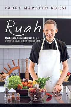 Ruah - Quebrando os Paradigmas de Que Gordura é Saúde e Magreza é Doen