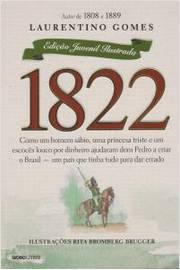 1822: Como um Homem Sábio, Uma Princesa Triste e um Escoces Louco por Dinheiro Ajud (edição Juvenil Ilustrada)