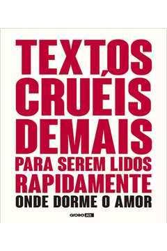 Textos Cruéis Demais Para Serem Lidos Rapidamente - Onde Mora o Amor