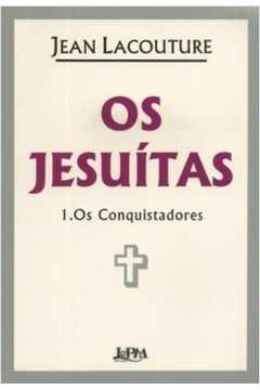 Os Jesuitas 1 os Conquistadores