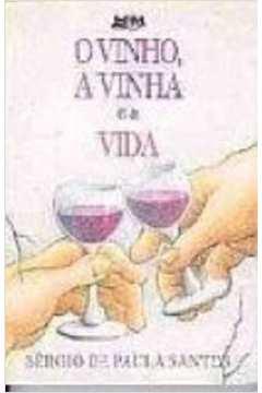 O Vinho, a Vinha e a Vida