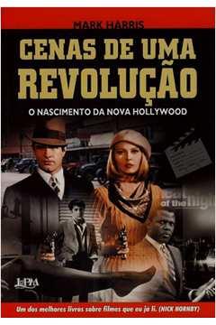 CENAS DE UMA REVOLUCAO - O NASCIMENTO DA NOVA HOLLYWOOD