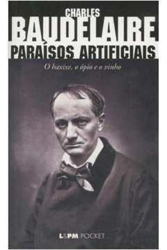 Os Paraísos Artificiais: 0 Ópio e Poema do Haxixe