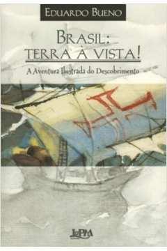 Brasil: Terra À Vista! a Aventura Ilustrada do Descobrimento