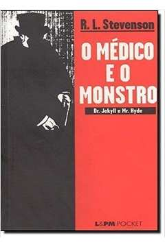 O Médico e o Monstro Dr. Jekyll e Mr. Hyde