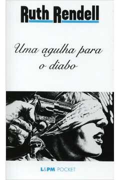 UMA AGULHA PARA O DIABO E OUTRAS HISTORIAS