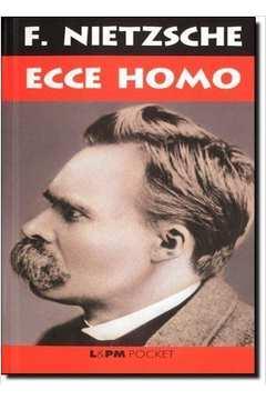 Ecce Homo - de Como a Gente Se Torna o Que a Gente é - Vol. 301