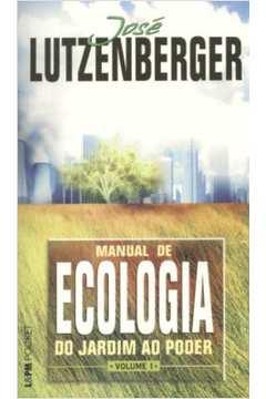 Manual de Ecologia do Jardim ao Poder - Vol. 1 - Edição de Bolso