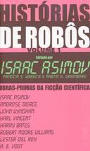 Histórias de Robôs Volume 1 - Obras Primas da Ficção Cientifica