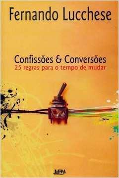 Confissões e conversões - 25 regras para o tempo de mudar