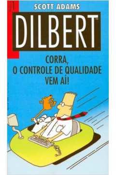 Corra o Controle de Qualidade vem Aí! - Dilbert 1 - Edição de Bolso