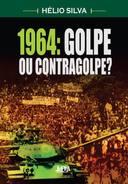1964: Golpe ou Contragolpe?