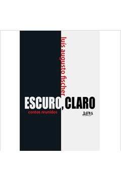 ESCURO, CLARO - CONTOS REUNIDOS