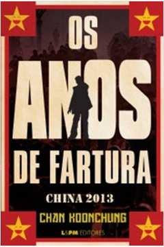 Anos de Fartura, Os: China 2013