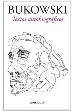 Bukowski Textos Autobiograficos